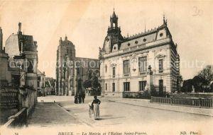 AK / Ansichtskarte Dreux La Mairie Eglise Saint Pierre Dreux