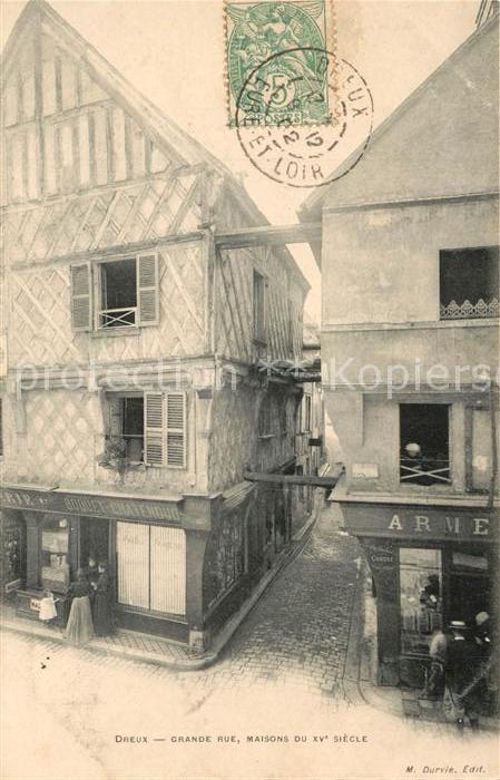 AK / Ansichtskarte Dreux Grande Rue Maisons du XV Siecle Dreux