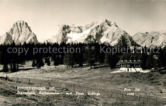 AK / Ansichtskarte Hinterstoder Jugendheim Edtbaueralm Alpenpanorama Hinterstoder
