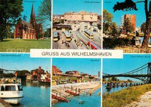 AK / Ansichtskarte Wilhelmshaven Christuskirche ZOB Kurpark Alte Hafeneinfahrt Strandbad Kaiser Wilhelm Bruecke Wilhelmshaven