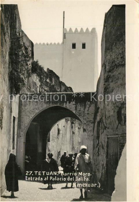 AK / Ansichtskarte Tetuan Quartier maure entree du Palais du Caliphe Tetuan