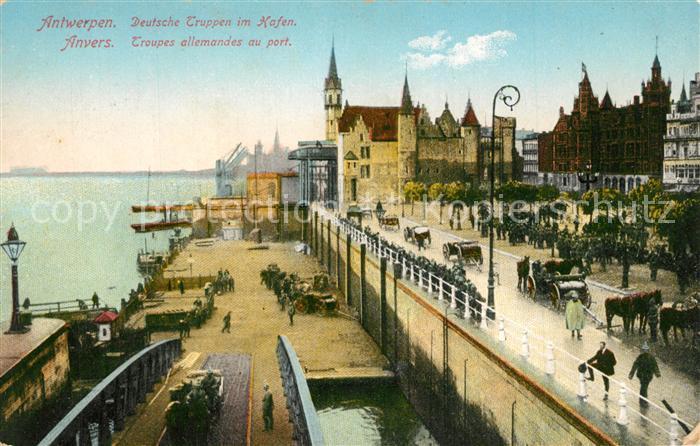 AK / Ansichtskarte Antwerpen_Anvers Deutsche Truppen im Hafen Antwerpen Anvers