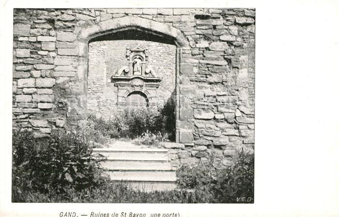 AK / Ansichtskarte Gand_Belgien Ruines de Saint Bavon une porte Gand Belgien