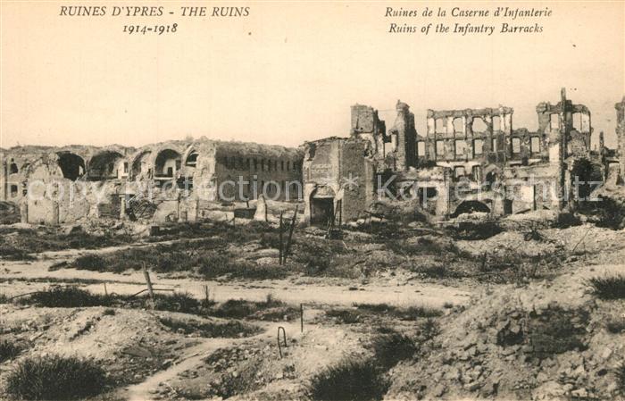 AK / Ansichtskarte Ypres_Ypern_West_Vlaanderen Ruines de la Caserne d Infanterie Ypres_Ypern