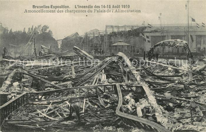 AK / Ansichtskarte Bruxelles_Bruessel Incendie des 14_15 Aout 1910 Amoncellement des charpentes du Palais de l Alimentation Bruxelles_Bruessel