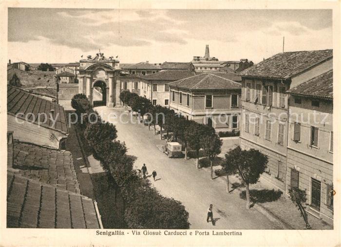 AK / Ansichtskarte Senigallia Via Giosue Carducci e Porta Lambertina Senigallia