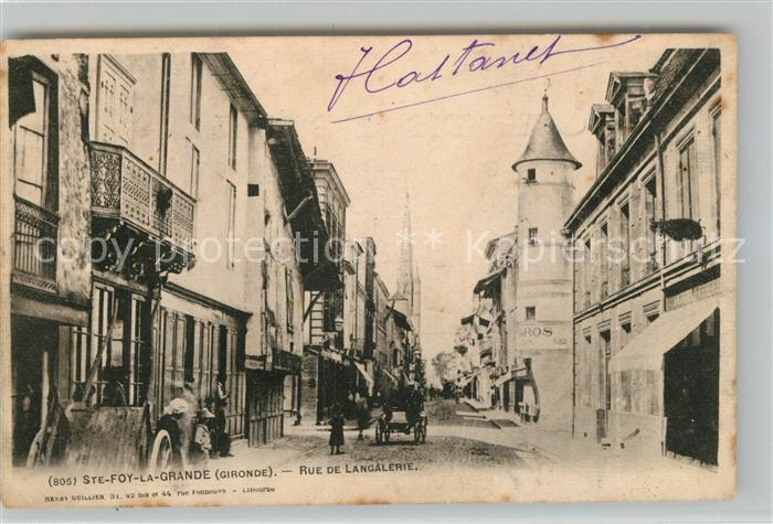 AK / Ansichtskarte Sainte Foy la Grande Rue de Langalerie Sainte Foy la Grande