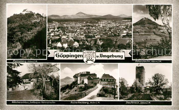 AK / Ansichtskarte Goeppingen und Umgebung Ramsberg Hohenstaufen Burgruine Staufeneck Rechberg Waescherschloss Bromsilber Goeppingen