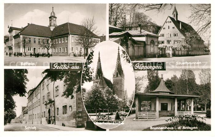 AK / Ansichtskarte Goeppingen Rathaus Sauerbrunnen Schloss Oberhofenkirche Brunnenhaus Bromsilber Goeppingen