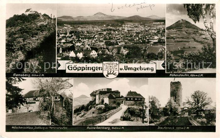 AK / Ansichtskarte Goeppingen und Umgebung Ramsberg Hohenstaufen Waescherschloss Ruine Rechberg Staufeneck Goeppingen