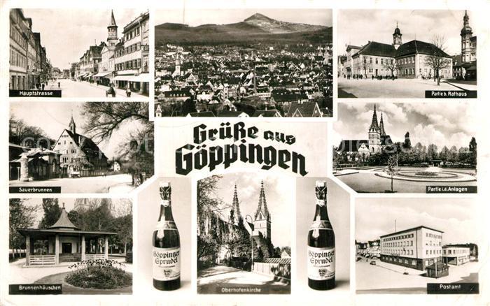 AK / Ansichtskarte Goeppingen Hauptstrasse Sauerbrunnen Brunnenhaeuschen Oberhofenkirche Postamt Park Rathaus Stadtpanorama Goeppinger Sprudel Flasche Goeppingen