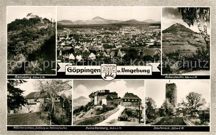 AK / Ansichtskarte Goeppingen und Umgebung Ramsberg Waescherschloss Ruine Rechberg Staufeneck Hohenstaufen Stadtpanorama Bromsilber Goeppingen