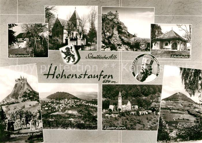 AK / Ansichtskarte Hohenstaufen Waescherschloss Kirche Felsen Schutzhuette Kloster Lorch Hohenstaufen einst Hohenstaufen