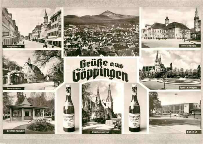 AK / Ansichtskarte Goeppingen Hauptstrasse Sauerbrunnen Brunnehaeuschen Oberhofenkirche Bahnhof Rathaus Stadtpanorama Goeppinger Sprudel Flasche Goeppingen