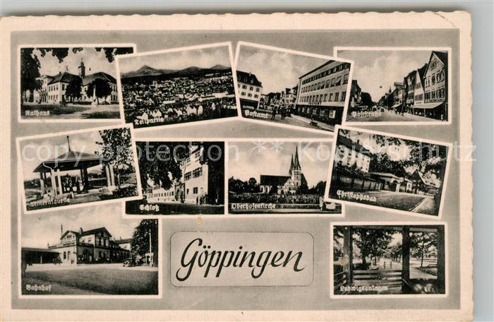 AK / Ansichtskarte Goeppingen Rathaus Quelle Bahnhof Postamt Oberhofenkirche Christophsbad Ludwigsanlagen Goeppingen