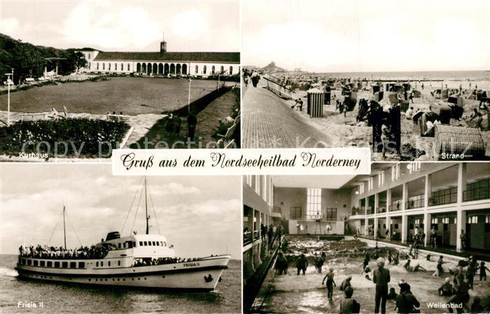 AK / Ansichtskarte Norderney_Nordseebad Kurhaus Strand Frisia II Wellenbad Norderney_Nordseebad 0