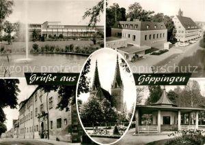 AK / Ansichtskarte Goeppingen Stadthalle Fontaene Christophsbad Brunnenhaus Schloss Oberhofenkirche Bromsilber Goeppingen
