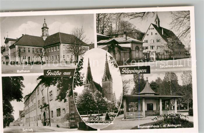 AK / Ansichtskarte Goeppingen Rathaus Sauerbrunnen Schloss Brunnenhaus Park Oberhofenkirche Bromsilber Goeppingen