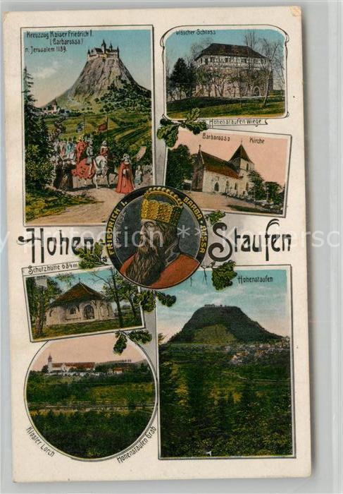 AK / Ansichtskarte Hohenstaufen Kreuzzug Kaiser Friedrich I Barbarossa Kirche Waescherschloss Schutzhuette Kloster Lorch Hohenstaufen 0
