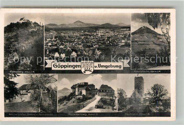 AK / Ansichtskarte Goeppingen und Umgebung Ramsberg Waescherschloss Burgruine Hohenrechberg Staufeneck Hohenstaufen Goeppingen 0