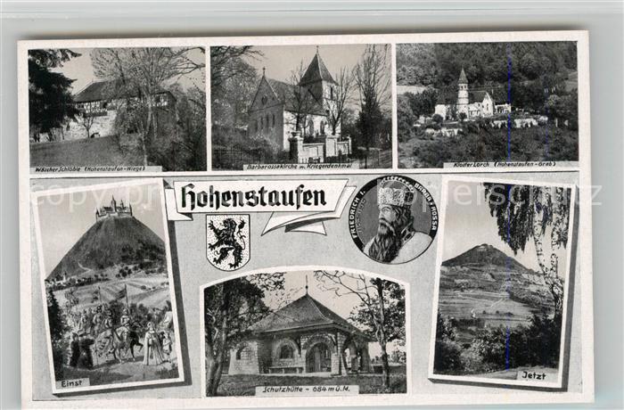 AK / Ansichtskarte Hohenstaufen Einst und Jetzt Barbarossa Schutzhuette Kirche Kriegerdenkmal Waescherschloss Kloster Lorch Hohenstaufen