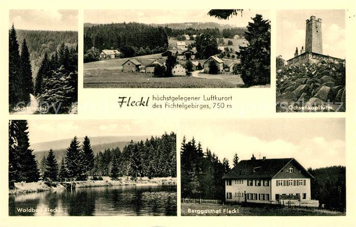 AK / Ansichtskarte Fleckl Loechleinstal Panorama Ochsenkopfturm Waldbad Fleckl Berggasthof Fleckl Fleckl