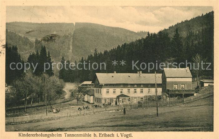 AK / Ansichtskarte Erlbach_Vogtland Kindererholungsheim Tannenmuehle Erlbach_Vogtland 0