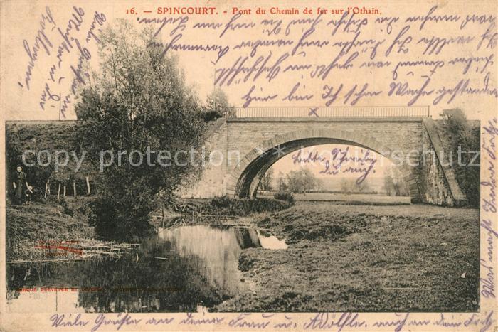 AK / Ansichtskarte Spincourt Pont du Chemin de fer sur l Othain Feldpost Spincourt 0