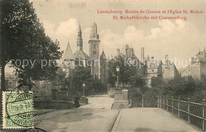 AK / Ansichtskarte Luxembourg_Luxemburg Montee de Clausen Eglise Saint Michel St Michaelskirche Clausenerberg Luxembourg Luxemburg 0