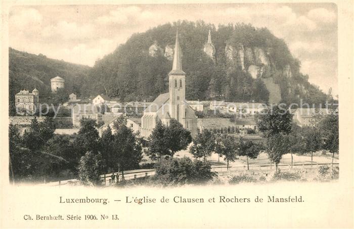 AK / Ansichtskarte Luxembourg_Luxemburg Eglise de Clausen et Rochers de Mansfeld Luxembourg Luxemburg