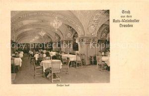 AK / Ansichtskarte Dresden Rats Weinkeller Grosser Saal Dresden