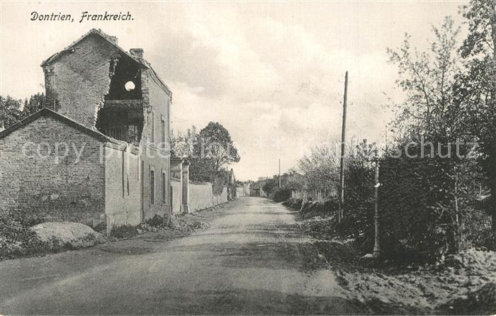 AK / Ansichtskarte Dontrien Strassenpartie Westlicher Kriegsschauplatz 1. Weltkrieg Feldpost Dontrien