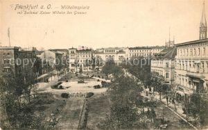 AK / Ansichtskarte Frankfurt_Oder Wilhelmsplatz mit Kaiser Wilhelm des Grossen Denkmal Frankfurt Oder