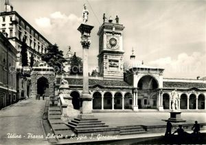 AK / Ansichtskarte Udine Piazza Liberta e Loggia San Giovanni Udine