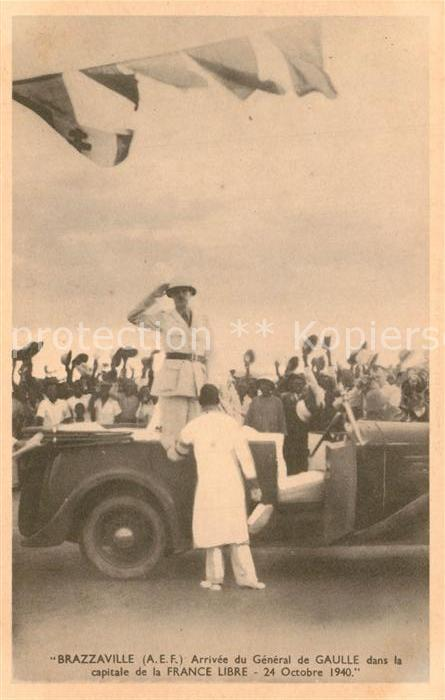 AK / Ansichtskarte Brazzaville Arrivee du General de Gaulle dans la capitale de la France Libre Oct 1940 Brazzaville