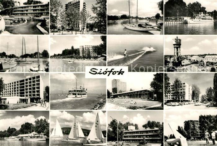 AK / Ansichtskarte Siofok Teilansichten Hotels Wasserturm Badestrand Segeln Faehre Siofok