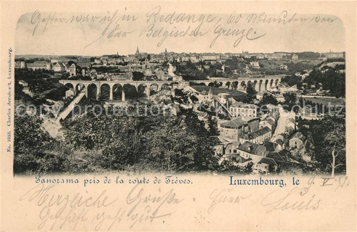 AK / Ansichtskarte Luxembourg_Luxemburg Panorma pris de la route de Treves Luxembourg Luxemburg