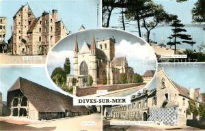 AK / Ansichtskarte Dives sur Mer La Lieutenance Les Halles Eglise Echappee sur le Port Hostellerie Guillaume le Conquerant Dives sur Mer