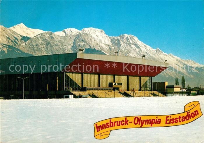 AK / Ansichtskarte Innsbruck Olympia Eisstadion Olympische Winterspiele 1964 und 1976 Nordkette Innsbruck