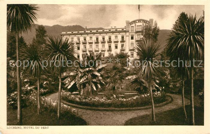 AK / Ansichtskarte Locarno_TI Hotel du Parc Locarno_TI