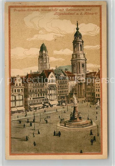 AK / Ansichtskarte Dresden Kreuzkirche mit Rathausturm und Siegesdenkmal auf dem Altmarkt Dresden