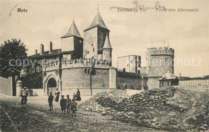 AK / Ansichtskarte Metz_Moselle Deutsches Tor Porte des Allemands Metz_Moselle 0