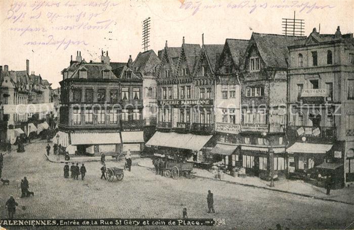 AK / Ansichtskarte Valenciennes Entree de la Rue Saint Gery et coin de Place Valenciennes 0