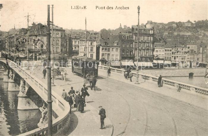 AK / Ansichtskarte Strassenbahn Liege Pont des Arches   0