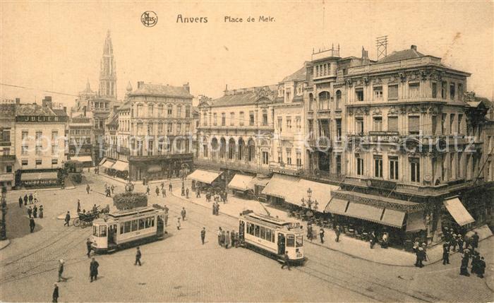 AK / Ansichtskarte Strassenbahn Anvers Place de Meir   0