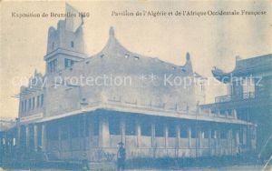AK / Ansichtskarte Exposition_Bruxelles_1910 Pavillon de l Algerie Afrique Occidentale Francaise  Exposition_Bruxelles_1910