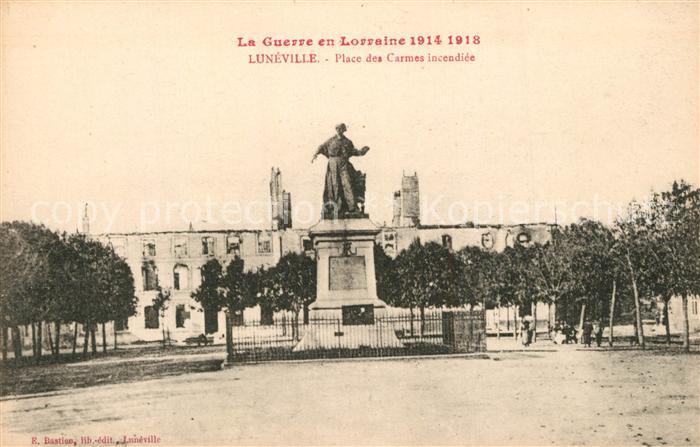 Luneville Place des Carmes incendiee Monument La Guerre en Lorraine 1914   1918 Luneville