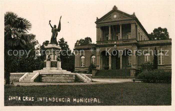 AK / Ansichtskarte Santa_Cruz_de_la_Sierra Intendencia Municipal Monumento Santa_Cruz_de_la_Sierra
