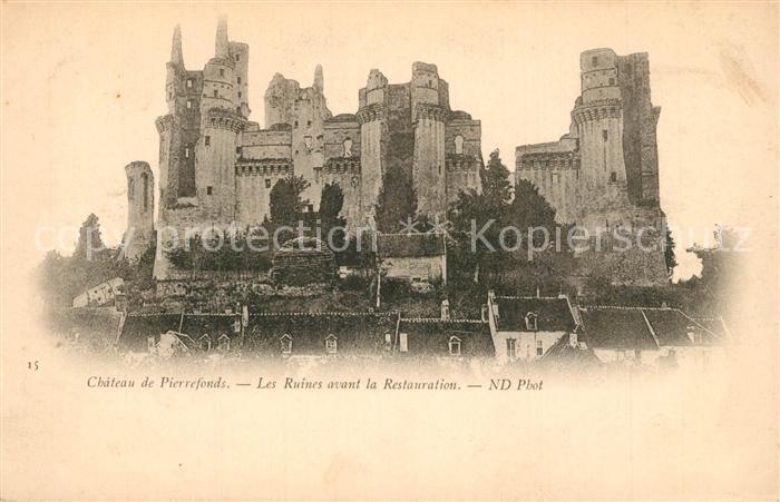 AK / Ansichtskarte Pierrefonds_Oise Chateau Ruines avant la Restauration Pierrefonds Oise 0