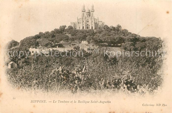 AK / Ansichtskarte Hippone Tombeau Basilique Saint Augustin Hippone 0